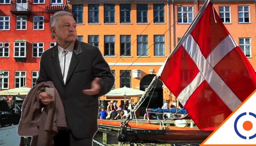 #Engaño: Desde hoy somos como Dinamarca… Otra mentira más de Obrador