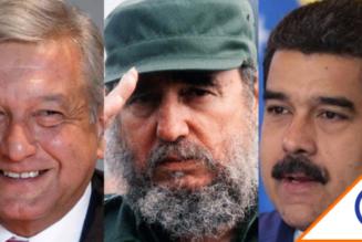 #Peligro: López Obrador estatiza todo lo que puede… como Cuba y Venezuela