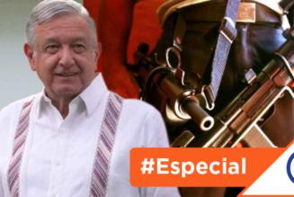 #Especial: Obrador refuerza lucha contra CJNG pero no toca al de Sinaloa y el Golfo